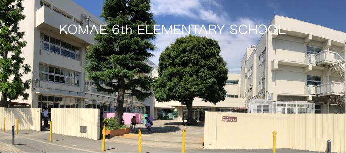 KOMAE 6th ELEMENTARY SCHOOL